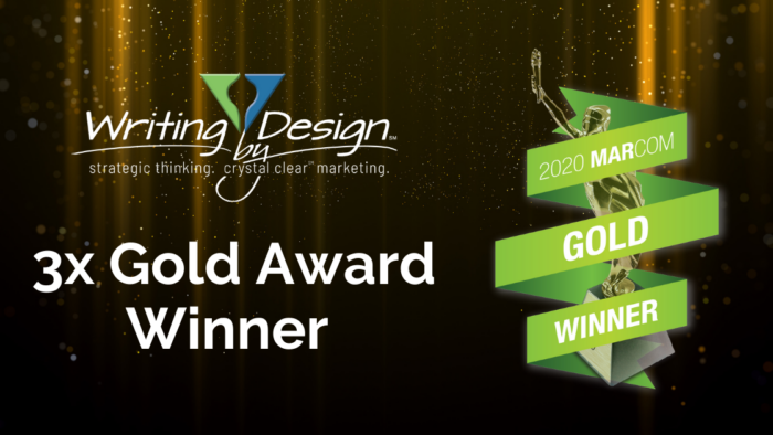 Writing by Design Earned Three 2020 MARCOM Awards for design, web and writing work.