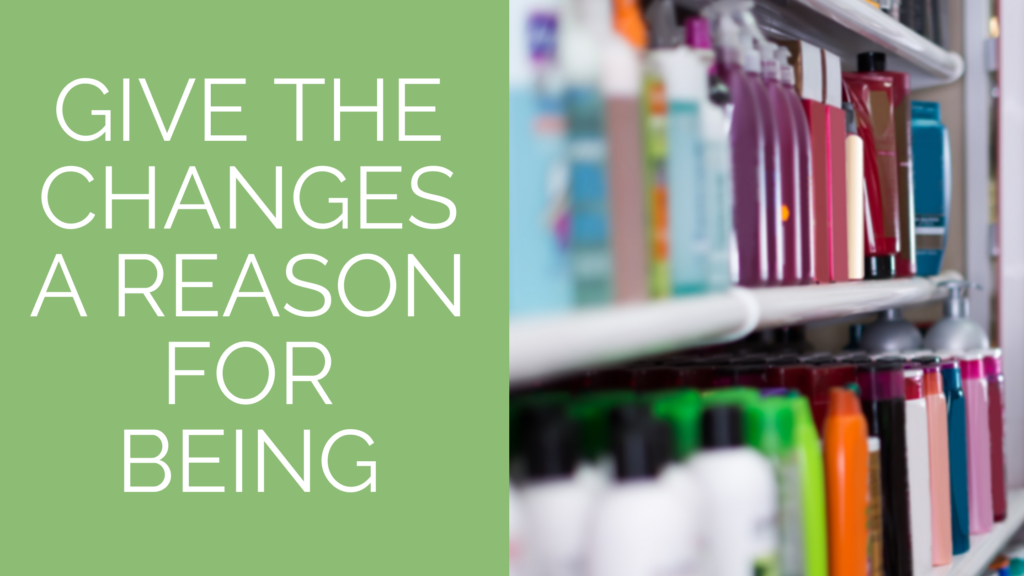 Making Product Changes: Give the changes a reason for being.