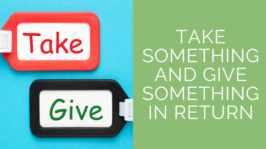 Product Changes: Take Something and Give Something in Return.