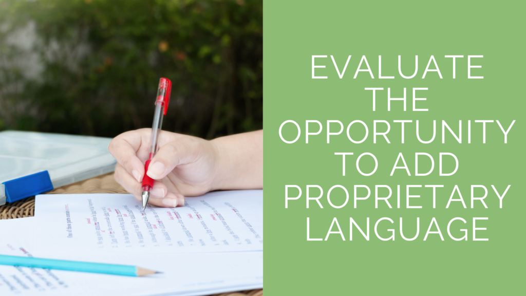 Product Changes: Evaluate the opportunity to add proprietary language.