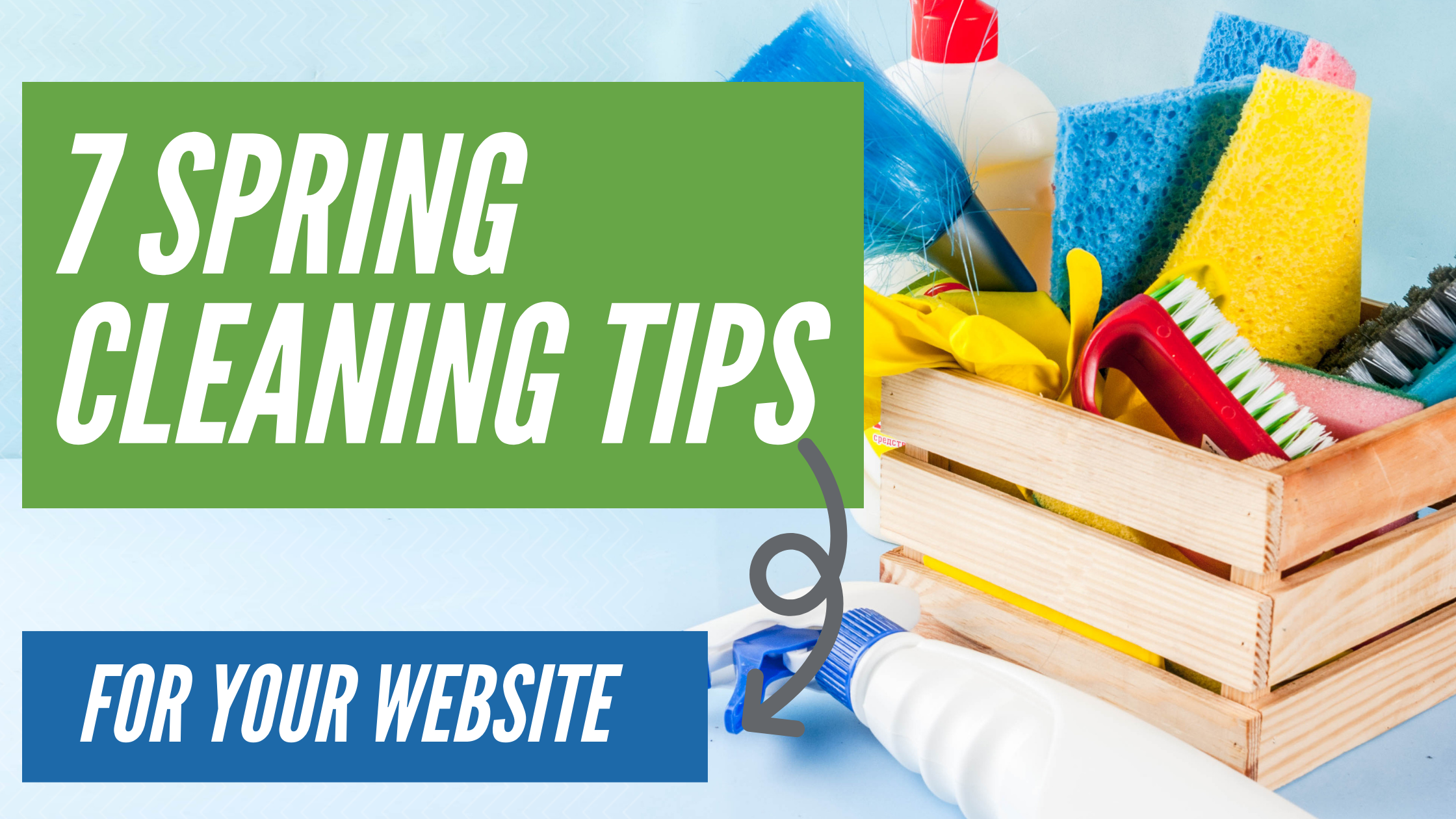 7 Tips to Spring Clean Your Website