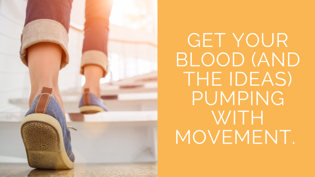 """Photo of a woman walking up the steps and text over top that says, """"Get your blood (and the ideas) pumping with movement"""""""